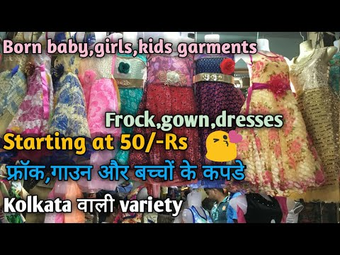 Frocks,Kids dresses,Born baby garments,Gowns for kids and girls wholesale market Gandhi nagar, Delhi