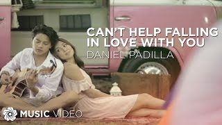 Daniel Padilla - Can't Help Falling In Love With You (Official Music Video) thumbnail