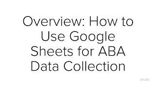 Overview: How to use google sheets for ABA data collection