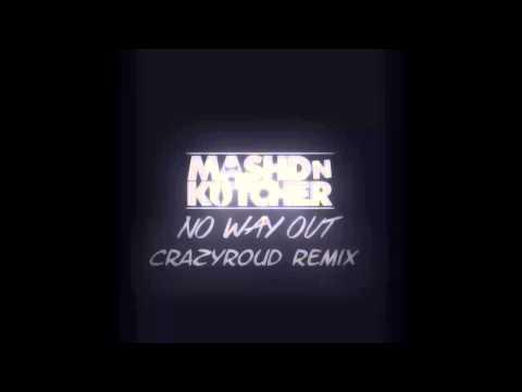 Mashd N Kutcher - No Way Out (feat. Shannon Saunders) (CrazyRoud Remix)