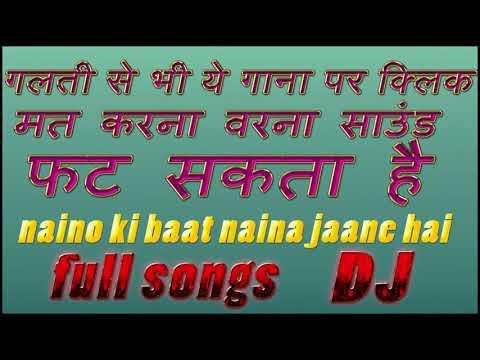 Naino Ki Jo Baat Naina Jane Hai Hard Dholki Mix  Dj  New Songs 2018
