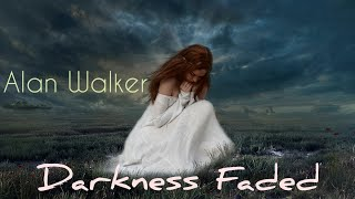 Alan Walker - Darkness Faded | Music