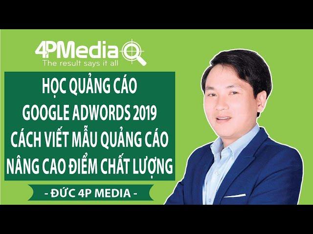[Kiều Văn Đức] Học Quảng Cáo Google Adwords 2019 – Cách Viết Mẫu Quảng Cáo Nâng Cao Điểm Chất Lượng