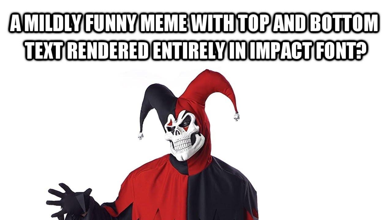 a mildly funny meme