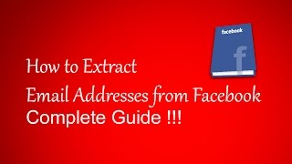 how to extract email ids from facebook for free create email database with free tools