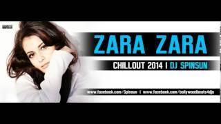 Zara Zara - RHTDM   Chillout 2014   DJ Spinsun   Full Song