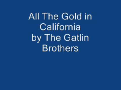 All the Gold in California Gatli