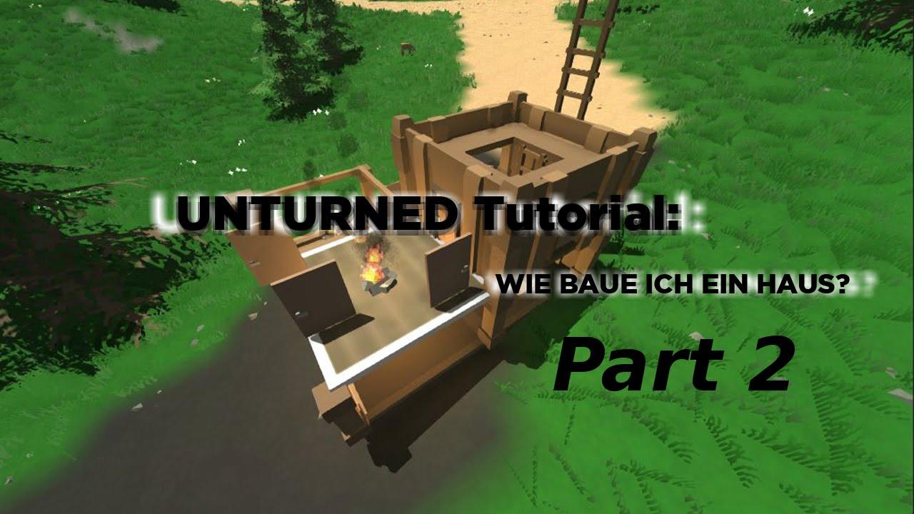 Unturned Tutorial Build a Base/ Wie baue ich ein Haus? Part 2 German ...