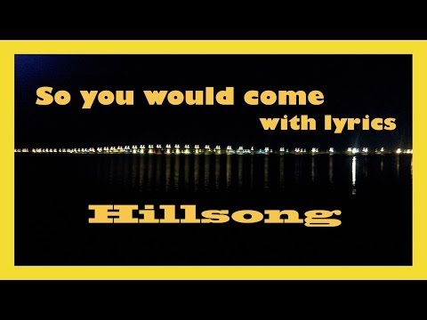 So you would come (with lyrics) - Hillsong - Easter Song