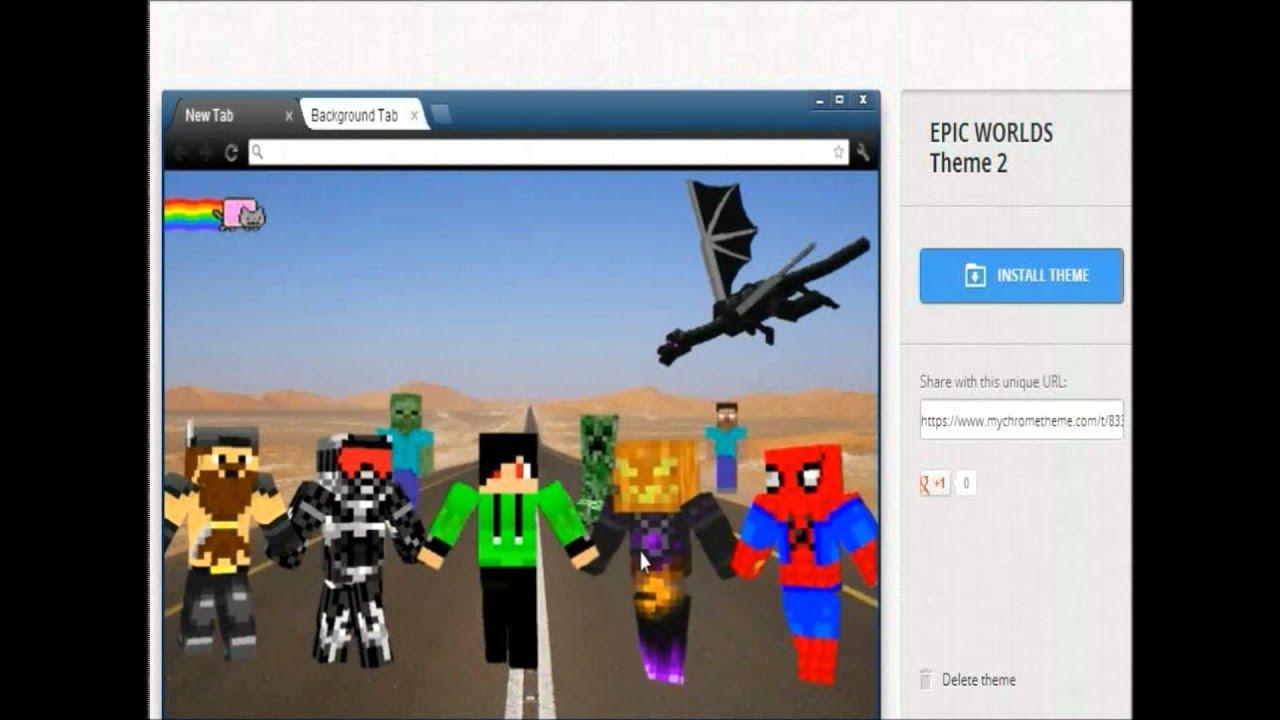 Google chrome themes video games - Epic Worlds Google Chrome Theme