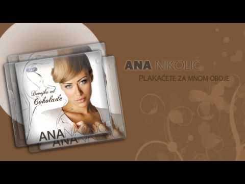 Ana Nikolic - Plakacete za mnom oboje - (Audio 2006) HD