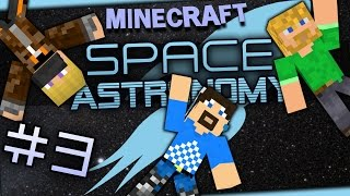 Minecraft Mods - Space Astronomy #3 - Worst Night Ever