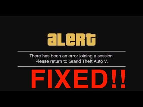 GTA 5 Online There Has Been An Error Joining A Session FIX