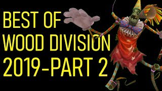 Best of Wood Division 2019 - Part 2/2