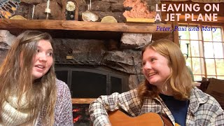 Leaving On A Jet Plane - Peter, Paul and Mary (Cover)