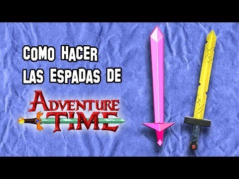 Como Hacer las Espadas de Hora de Aventuras Finn y Fionna (Adventure ...