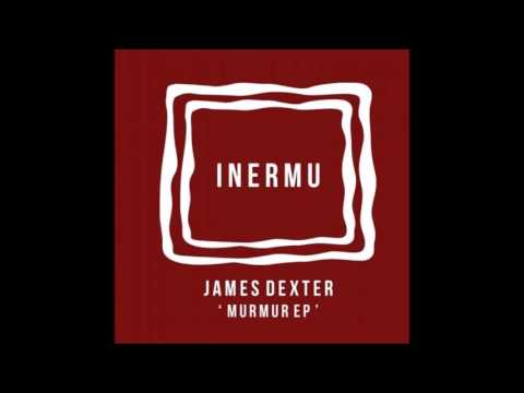 James Dexter - Murmur (Original Mix)