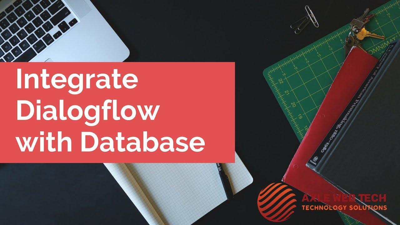 Dialogflow Tutorials: Integrate Dialogflow Chatbot with Database