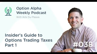 Insider's Guide to Options Trading Taxes Part 1 - Show #38