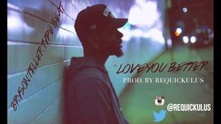 [SOLD] Love You Better x Bryson Tiller Type Beat Prod. By ReQuickulus
