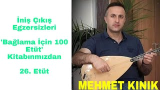 Mehmet KINIK - Uzun Sap Bağlama İniş Çıkış Egzersizleri (Etüt 26)