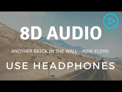 Pink Floyd - Another brick in the wall (8D AUDIO)