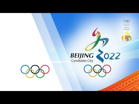 Beijing 2022 Winter Olympic Games Candidate City Presentatio
