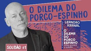 SOLIDÃO #1 O DILEMA DO PORCO-ESPINHO