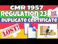 Regulation 23 || cmr 1957 || duplicate certificate || mining technical