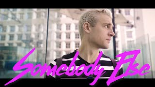 Somebody Else (OFFICIAL VIDEO)