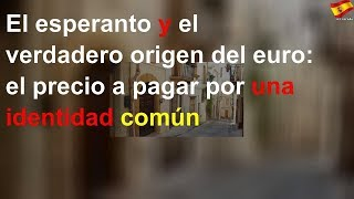 El esperanto y el verdadero origen del euro