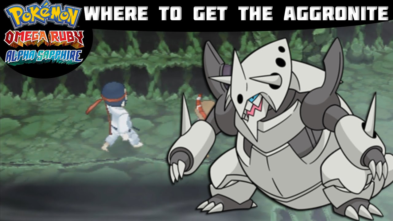 Pok 233 Mon Omega Ruby And Alpha Sapphire Aggronite Location
