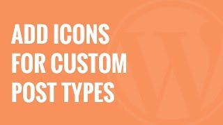 How to Add Icons for Custom Post Types in WordPress