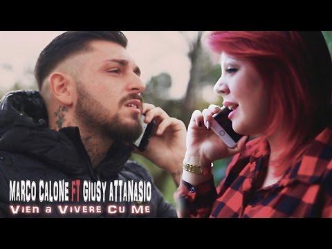 Marco Calone Ft. Giusy Attanasio - Vien A Vivere Cu Me (Video Ufficiale 2016)