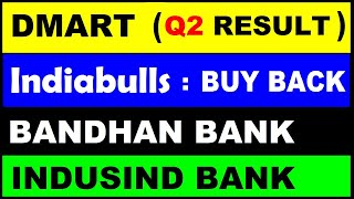 ( DMart Q2 Result) ( Indiabulls Buy Back 😨 ) ( Bandhan Bank) ( indusind bank) stock news by SMkC