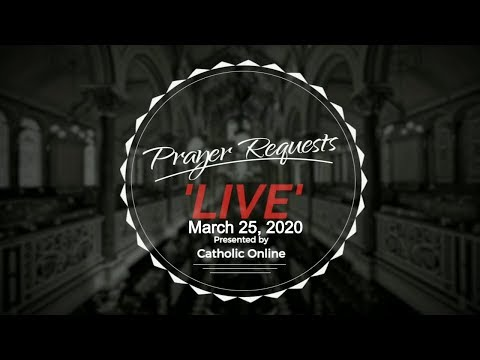 Prayer Requests Live for Wednesday, March 25th, 2020 HD