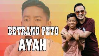 Betrand Peto - Ayah