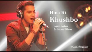 Hina ki Khushbu  Samra Khan & Asim Azhar,  Coke Studio, Season 8 Episode 5 x264