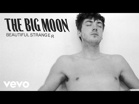The Big Moon - Beautiful Stranger (Official Audio)