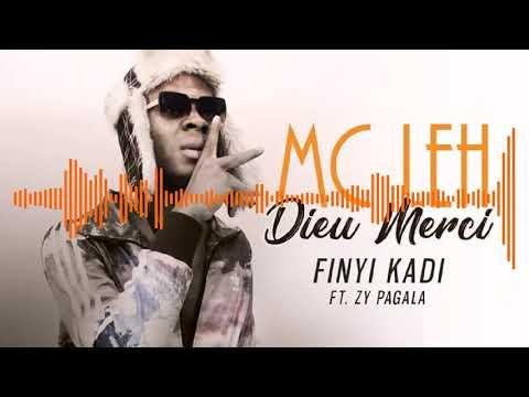 05. MC LEH Ft. ZY PAGALA - FINYI KADI - Album : DIEU MERCI (2019)
