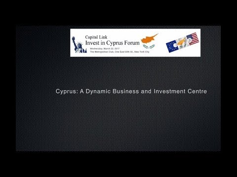 2017 Capital Link Invest in Cyprus Forum-Cyprus  A Dynamic Bus and Invest Centre