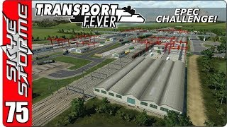 ►THE LAST PIECE OF THE PUZZLE!◀ Transport Fever EPEC Challenge Ep 75