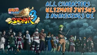 Naruto Shippuden Ultimate Ninja Storm 3 - All Ultimate Jutsus And Awakenings - Part 1
