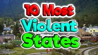Top 10 Most Violent States for 2020