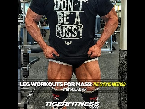 Leg Workouts For Mass | The 5/10/15 Method | Tiger Fitness