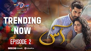 Aas | Episode 2 |  TV One Drama | Zain Baig - Hajra Yamin