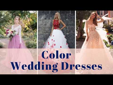 Color Wedding Dresses Ideas - 100+ Color Wedding Gowns Ideas