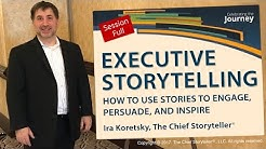 Executive Storytelling - How Leaders Use Stories to Engage and Inspire