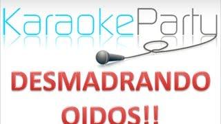 Desmadrando Oidos en KaraokeParty! La bamba como no!!