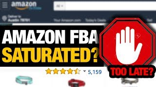 Is Amazon FBA Saturated in 2018? (With Proof)